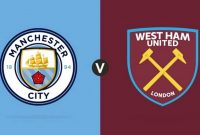 Prediksi Pertandingan Manchester City vs West Ham United Judi Bola Online BK8