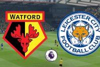 Prediksi Pertandingan Watford vs Leicester City Judi Bola Online BK8